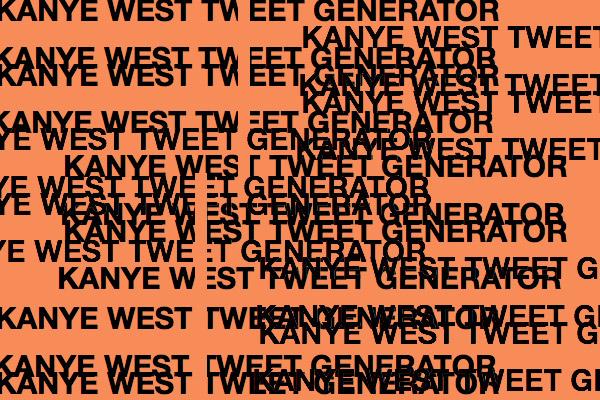 KANYE WEST TWEET GENERATOR » Hay Kranen